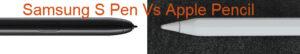 Apple Pencil vs Samsung S Pen Buyer's Guide(